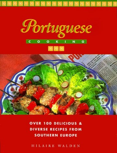Portuguese Cooking By Hilarie Walden