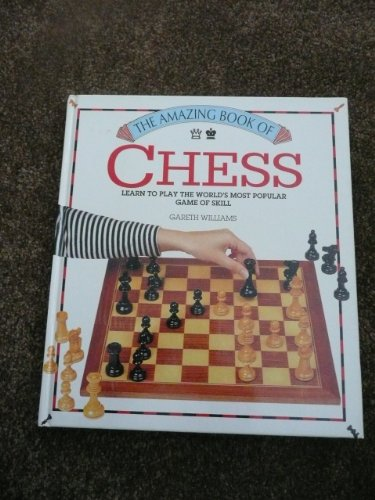 The Amazing Book of Chess by Unknown Author