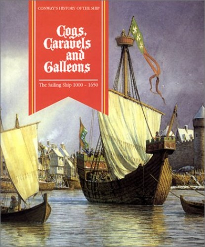 Cogs, Caravels, and Galleons By Robert Gardiner