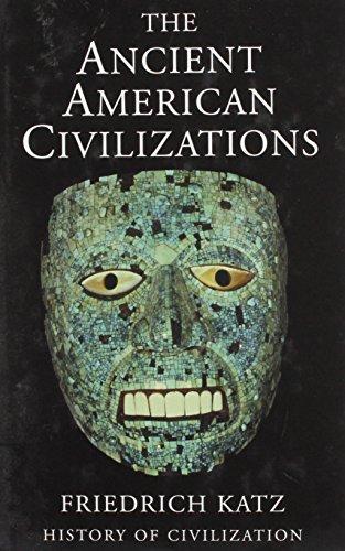 Ancient American Civilizations By Friedrich Katz