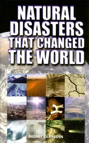 Natural Disasters That Changed the World By Rodney Castleden