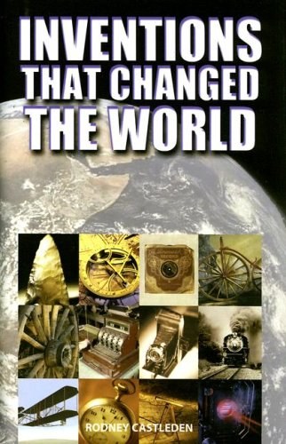 Inventions That Changed the World By Rodney Castleden