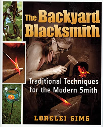 The Backyard Blacksmith by Sims, Lorelei Book The Fast ...