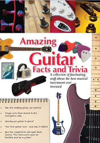 Amazing Guitar Facts and Trivia By Quarto Publishing