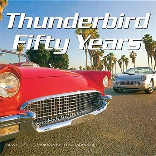 Thunderbird Fifty Years By Alan Tast