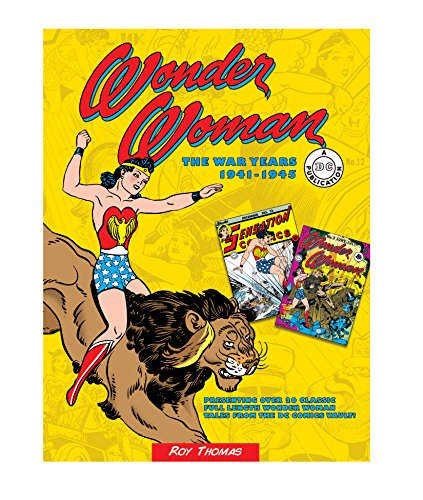 Wonder Woman: The War Years 1941-1945 (DC Comics: The War Years) By Roy Thomas