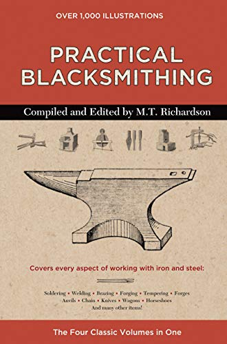 Practical Blacksmithing Practical Blacksmithing: The Four Classic Volumes in One By Producer M.T. Richardson