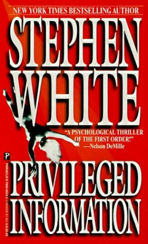 Privileged Information By Stephen White