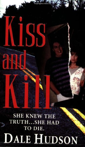 Kiss And Kill By Dale Hudson