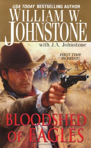 Bloodshed of Eagles By William W. Johnstone