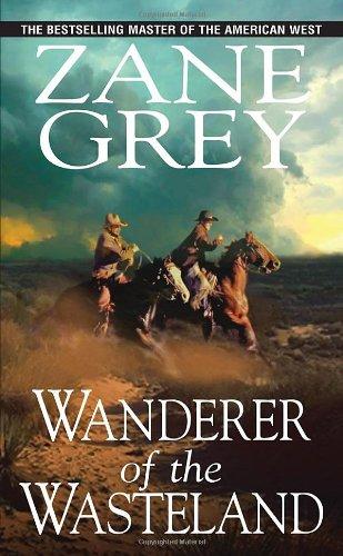 Wanderer Of The Wasteland By Zane Grey
