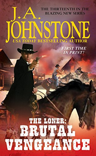 The Loner By J. A. Johnstone