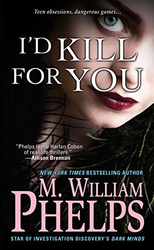 I'd Kill For You By M.W. Phelps