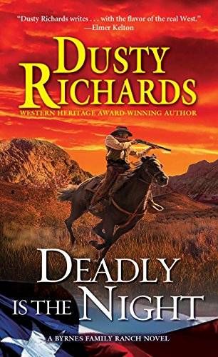 Deadly Is The Night By Dusty Richards