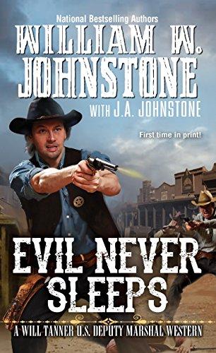 Evil Never Sleeps By William W. Johnstone