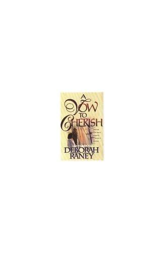 A Vow to Cherish By Deborah Raney