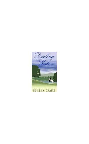 Darling Kate By Teresa Crane