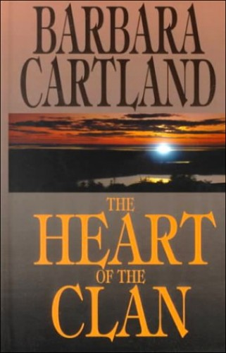 The Heart of the Clan By Barbara Cartland