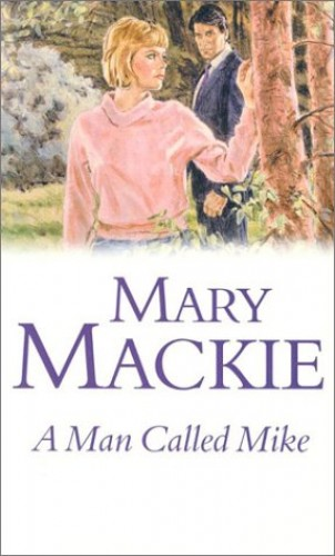 A Man Called Mike By Mary MacKie