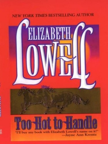 Too Hot to Handle By Elizabeth Lowell