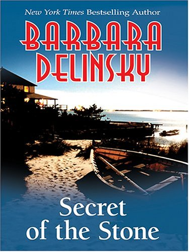 Secret of the Stone By Barbara Delinsky