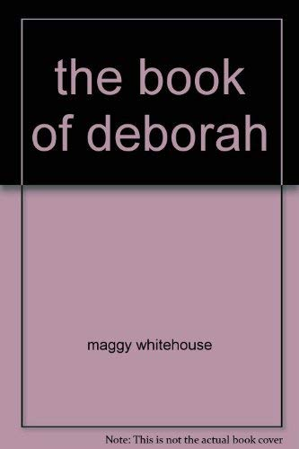 The Book of Deborah By maggy whitehouse