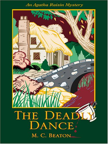 The Deadly Dance By M C Beaton