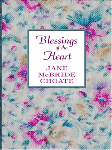 Blessings of the Heart By Jane McBride Choate