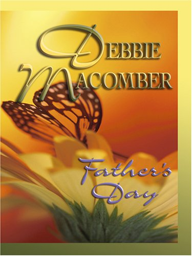 Fathers Day By Debbie Macomber