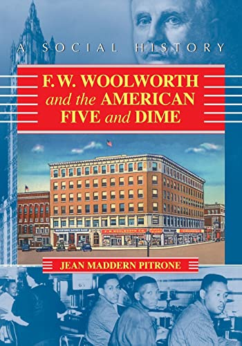F.W. Woolworth and the American Five and Dime By Jean Maddern Pitrone