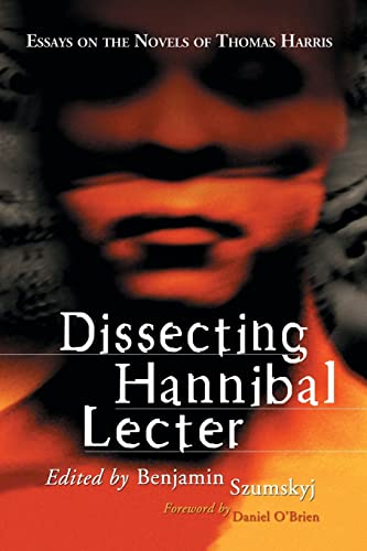 Dissecting Hannibal Lecter By Edited by Benjamin Szumskyj