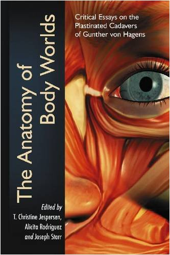 The Anatomy of Body Worlds By Edited by T.Christine Jespersen