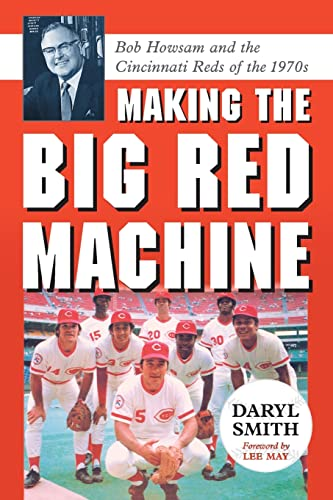 Making the Big Red Machine By Daryl Smith