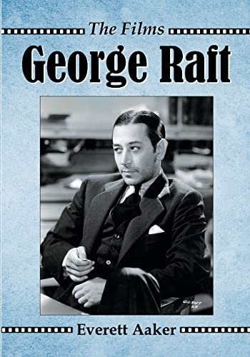 George Raft By Everett Aaker