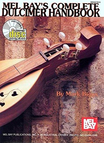 Mel Bay's Complete Dulcimer Handbook By Mark Biggs