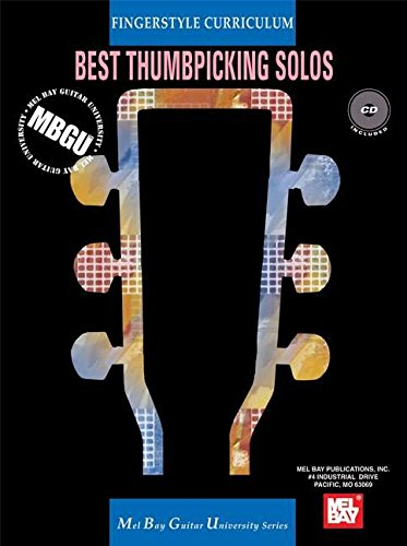 MBGU Best Thumbpicking Solos: Fingerstyle Curriculum By Mel Bay Publications Inc