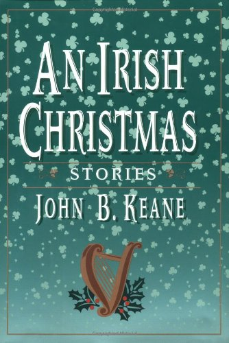 An Irish Christmas By John B. Keane