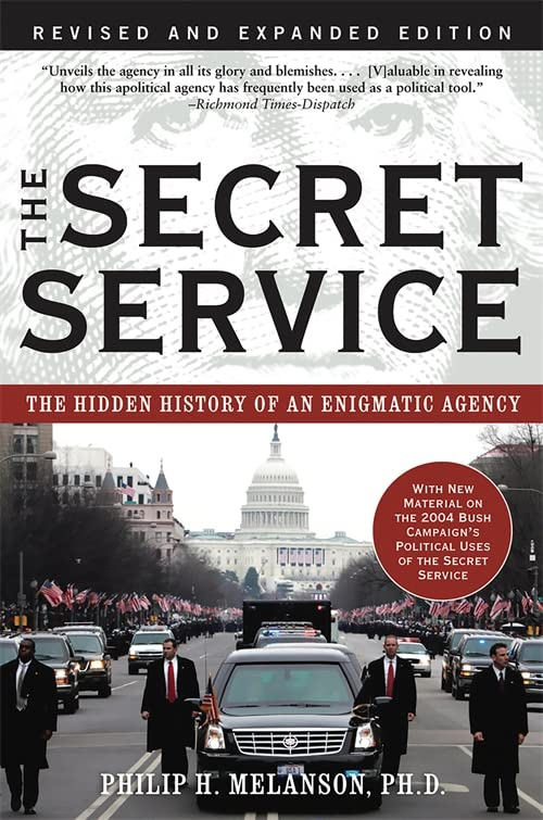 The Secret Service By Philip Melanson