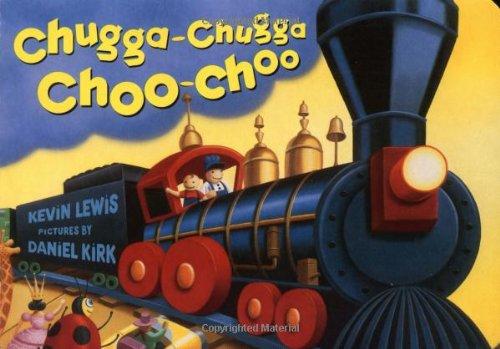 Chugga Chugga Choo-Choo By Kevin Lewis