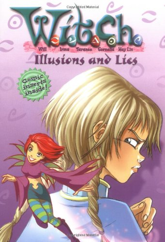 W.I.T.C.H. Chapter Book: Illusions and Lies - Book #6 By Disney Book Group