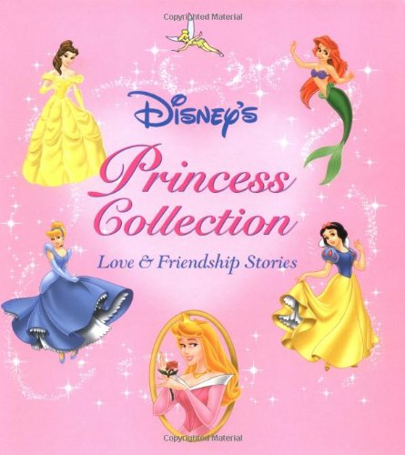 Disney's Princess Collection: Love and Friendship Stories By Edited by Erin McCormack