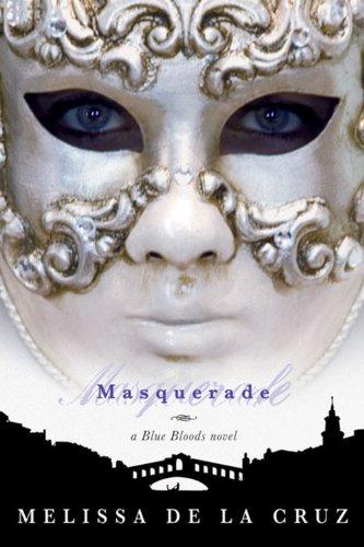 Masquerade (a Blue Bloods Novel) By Melissa de la Cruz