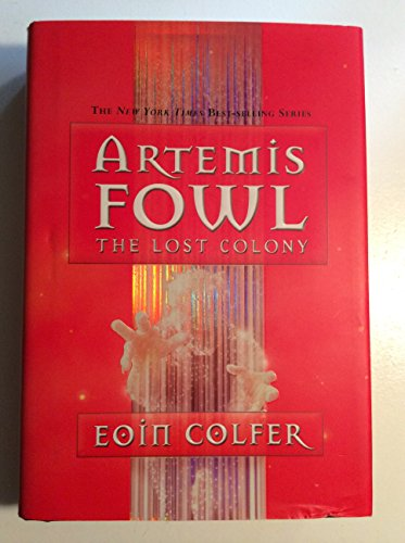Artemis Fowl the Lost Colony By Eoin Colfer