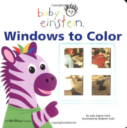 Baby Einstein: Windows to Color By Julie Aigner-Clark