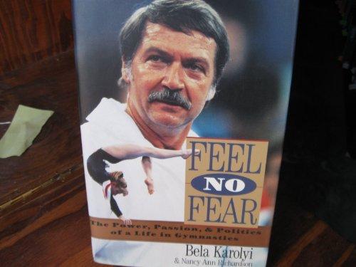 Feel No Fear By Bela Karolyi