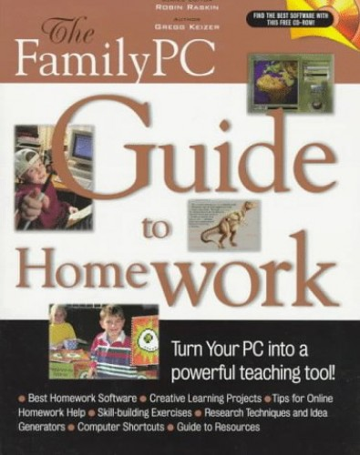 The Family PC Guide to Homework By Gregg Keizer