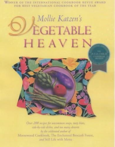 Mollie Katzen's Vegetable Heaven By Mollie Katzen