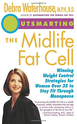Outsmarting the Midlife Fat Cell By Debra Waterhouse