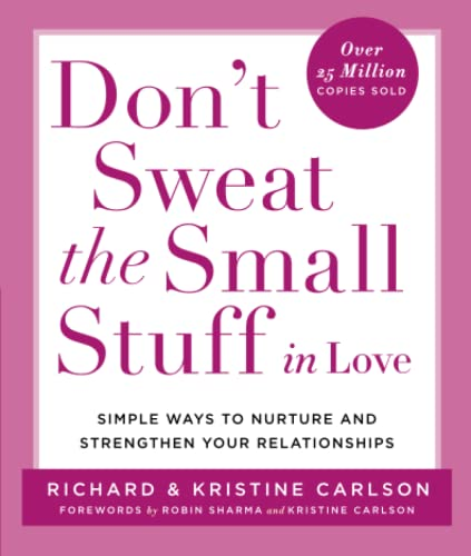 Don't Sweat the Small Stuff in Love By Richard Carlson