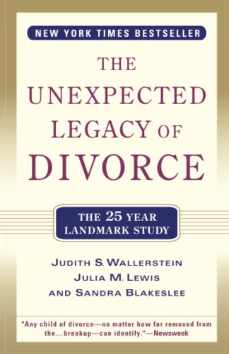 The Unexpected Legacy of Divorce By Judith S. Wallerstein
